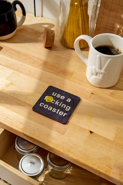 Novelty Coasters, USE A COASTER!!