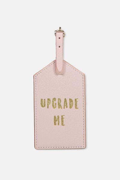 Luggage Tag, BLUSH UPGRADE ME