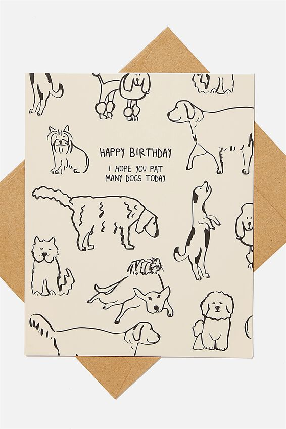 Nice Birthday Card, PAT ALL OF THE DOGS!