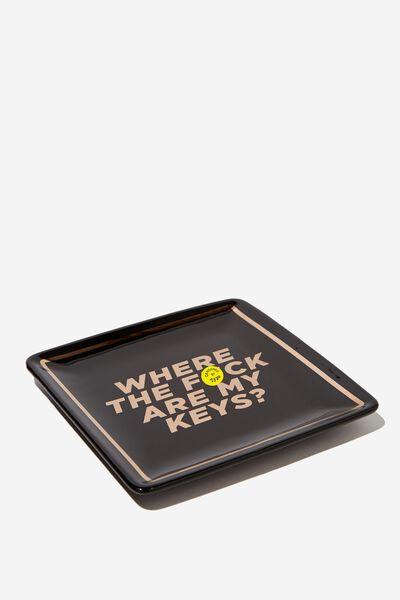 Novelty Trinket Tray, WHERE THE F ARE MY KEYS!!