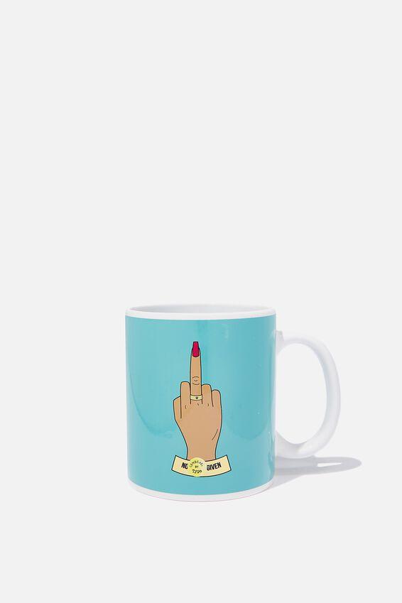Anytime Mug, TEAL NO FS GIVEN!!