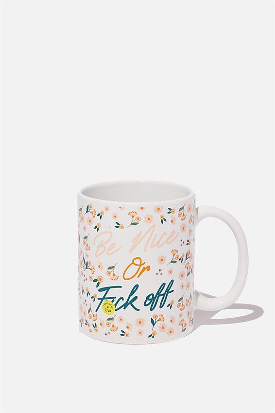 Anytime Mug, BE NICE!!