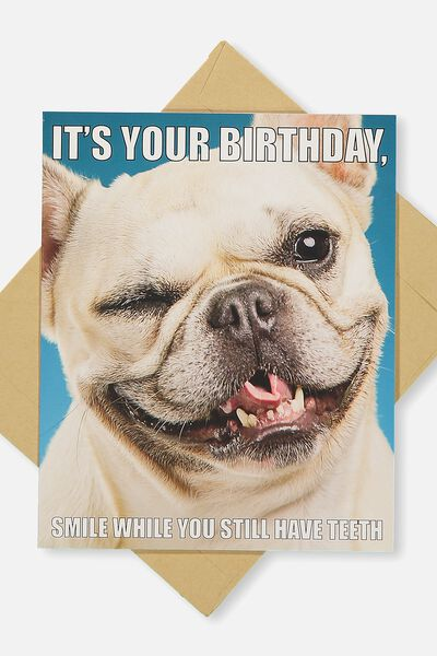 Funny Birthday Card, SMILE WHILE YOU STILL HAVE TEETH