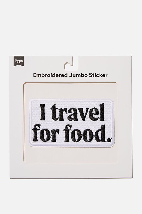 Embroidered Jumbo Sticker, TRAVEL FOR FOOD
