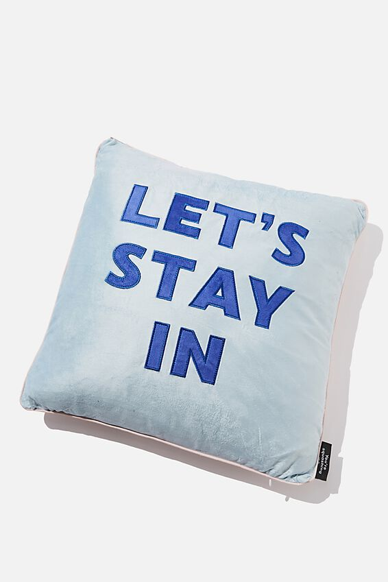 Square Cushy Cushion, LETS STAY IN