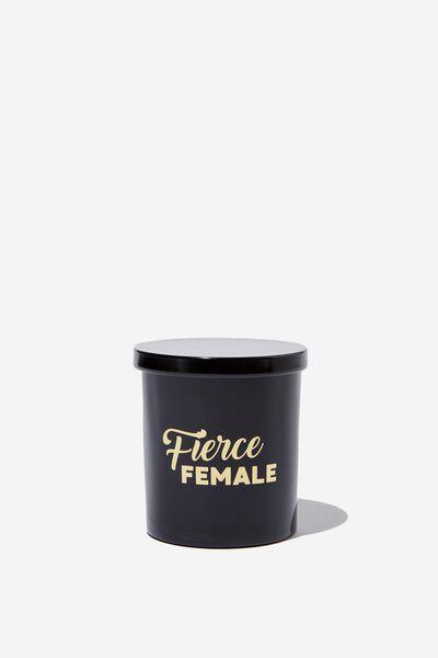 Premium Candle, FIERCE FEMALE