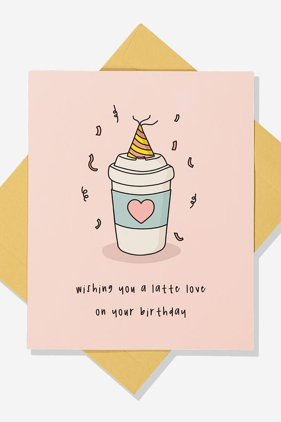 Premium Funny Birthday Card, LATTE LOVE