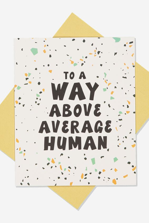 Nice Birthday Card, ABOVE AVERAGE HUMAN