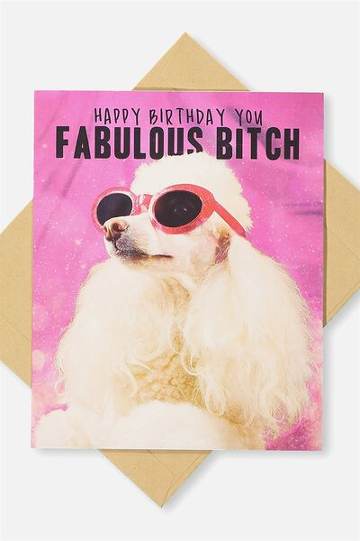 Funny Birthday Card, POODLE FABULOUS BITCH!