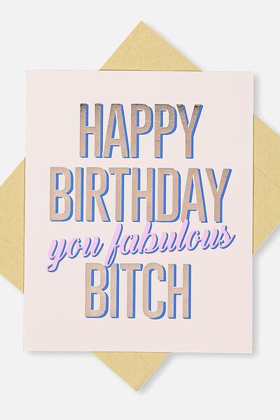 Funny Birthday Card, HB FABULOUS BITCH!