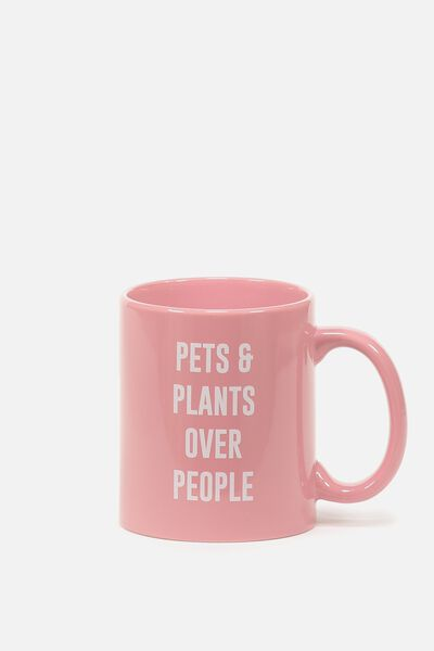 Anytime Mug, PETS & PLANTS OVER PEOPLE