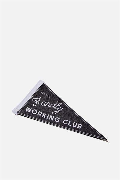 Mini Pennant Flag, HARD WORKING CLUB