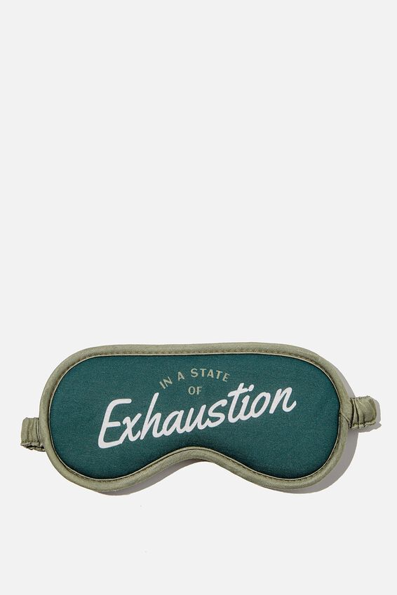 Premium Sleep Eye Mask, IN A STATE OF EXHAUSTION
