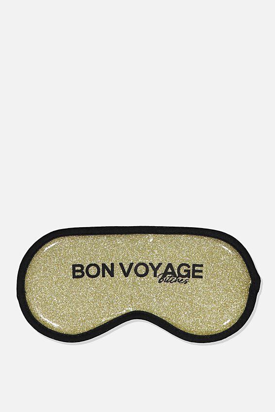 Premium Sleep Eye Mask, GOLD BON VOYAGE BITCHES!