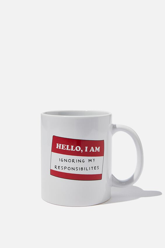 Anytime Mug, HELLO IGNORE RESPONSABILITIES