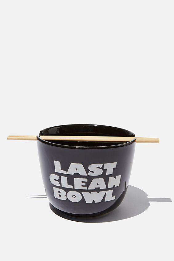 Noodle Bowl, LAST CLEAN BOWL