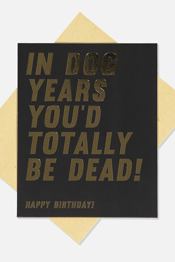 Funny Birthday Card, DOG YEARS BLACK