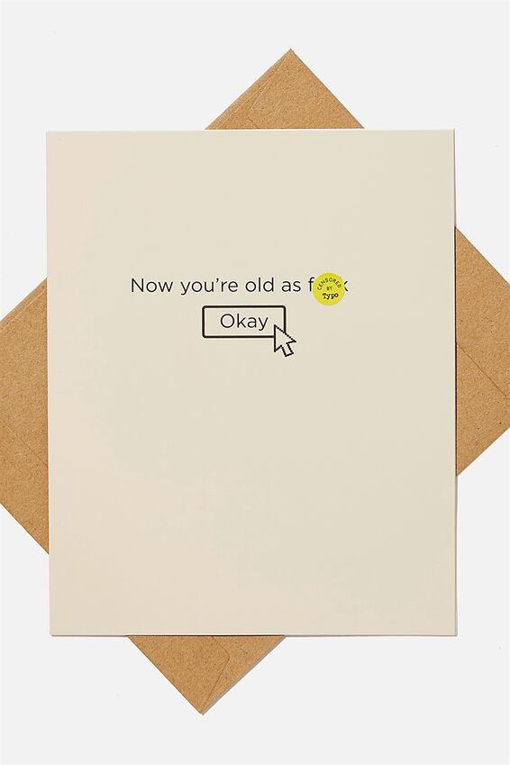 Funny Birthday Card, NOW YOUR OLD AS F*CK!!