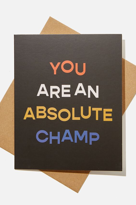 Congratulations Card, YOU ARE AN ABSOLUTE CHAMP