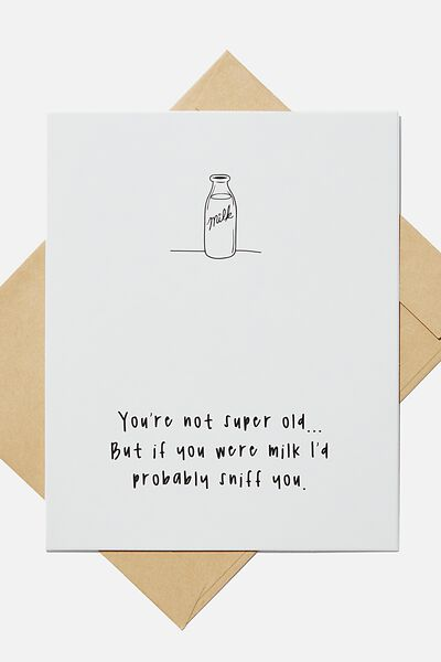 Funny Birthday Card, IF YOU WERE MILK ID SNIFF YOU