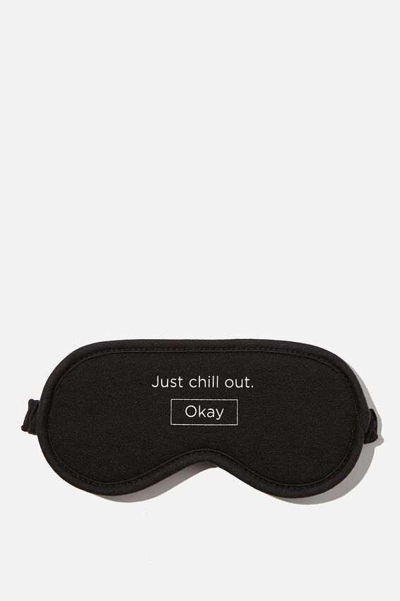 Premium Sleep Eye Mask, JUST CHILL OUT