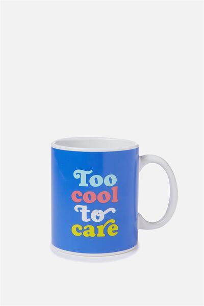 Anytime Mug, TOO COOL