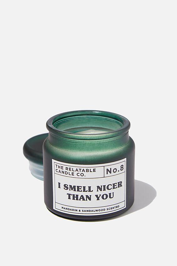 Mini Glass Candle, NICER THAN YOU