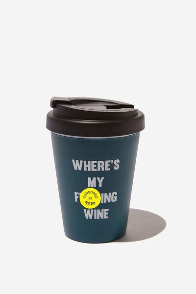 Take Me Away Mug, WHERE'S MY WINE!!