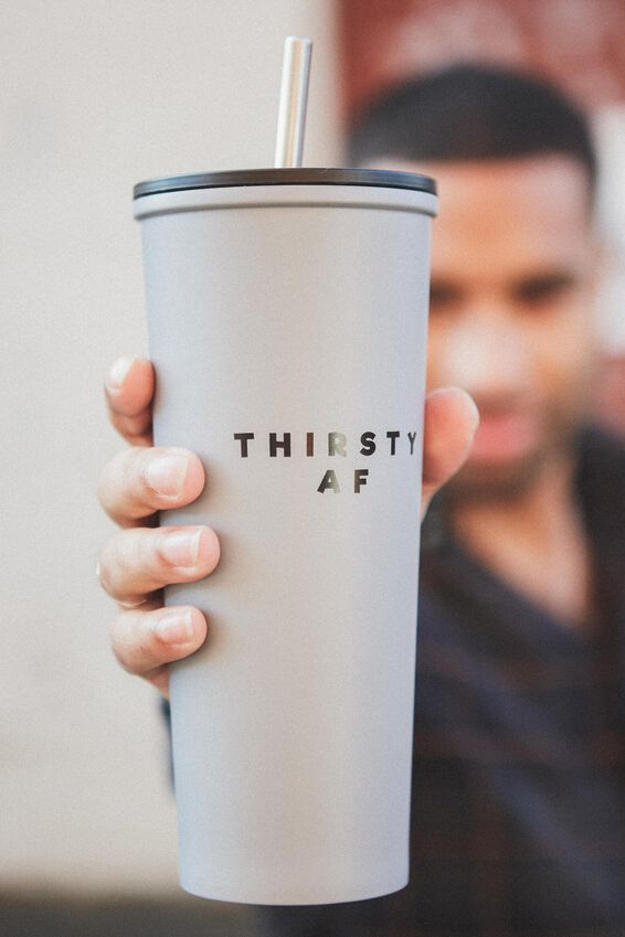 Metal Smoothie Cup, THIRSTY AF!