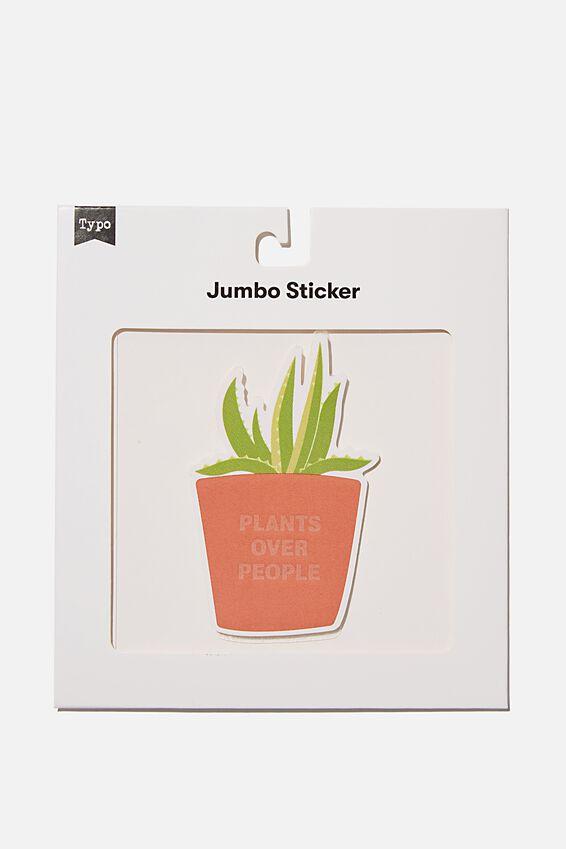 Jumbo Sticker, PLANTS OVER PEOPLE