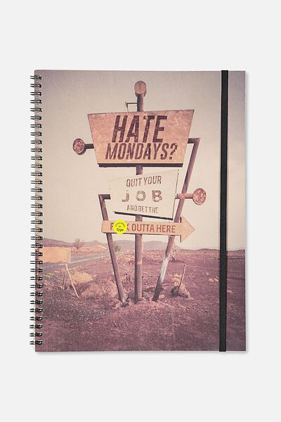 A4 Spinout Notebook - 120 Pages, HATE MONDAYS QUIT YOUR JOB!