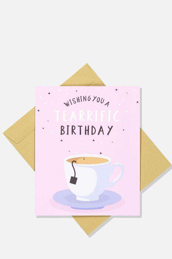 Nice Birthday Card, TEA-RRIFIC BIRTHDAY