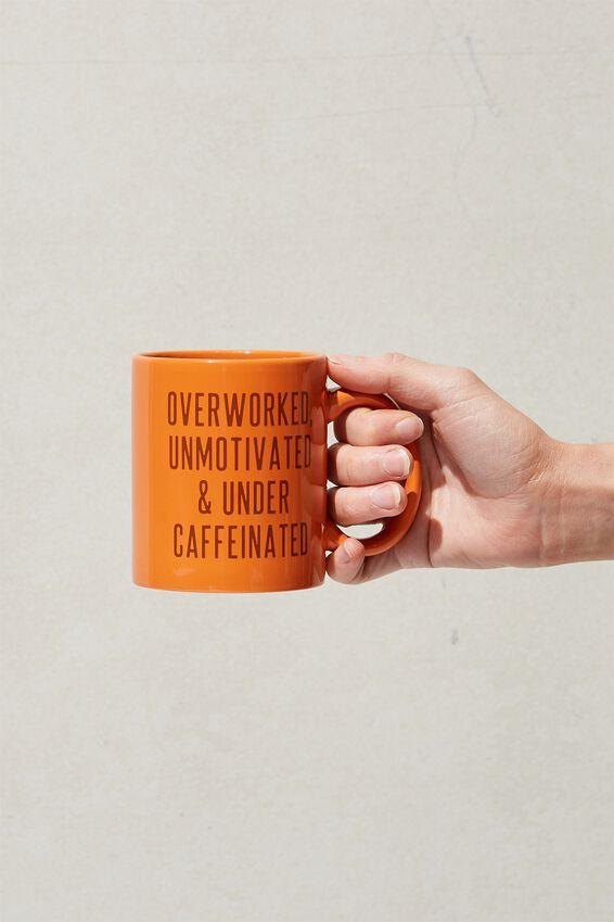 Anytime Mug, OVERWORKED UNDER CAFFEINATED