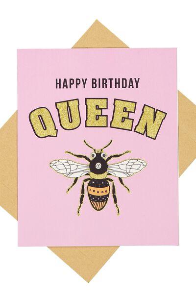 Nice Birthday Card, QUEEN BEE