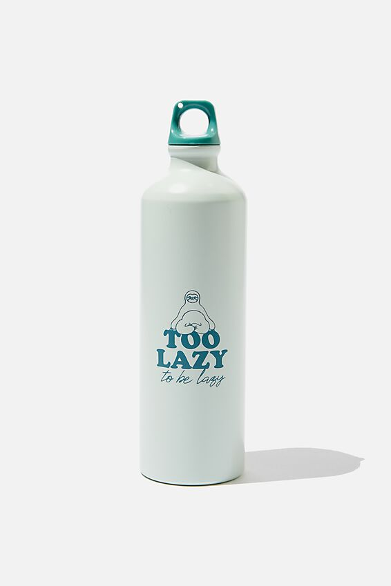 Single Wall Metal Drink Bottle, TOO LAZY TO BE LAZY