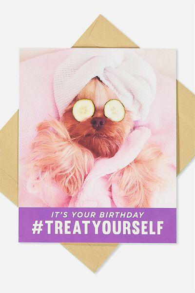 Funny Birthday Card, #TREATYOURSELF
