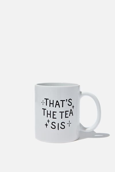 Anytime Mug, THATS THE TEA SIS