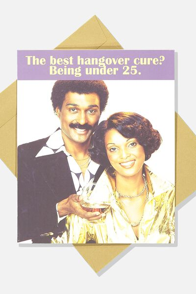 Funny Birthday Card, BEST HANGOVER CURE!