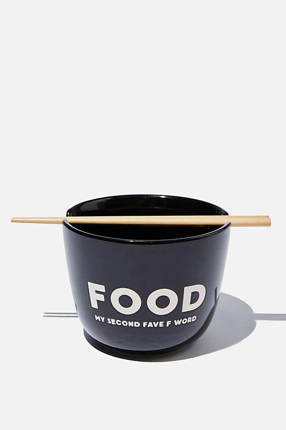Noodle Bowl, F WORD