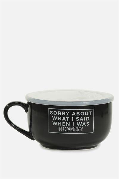 Big Mug Bowl, SORRY ABOUT WHAT I SAID