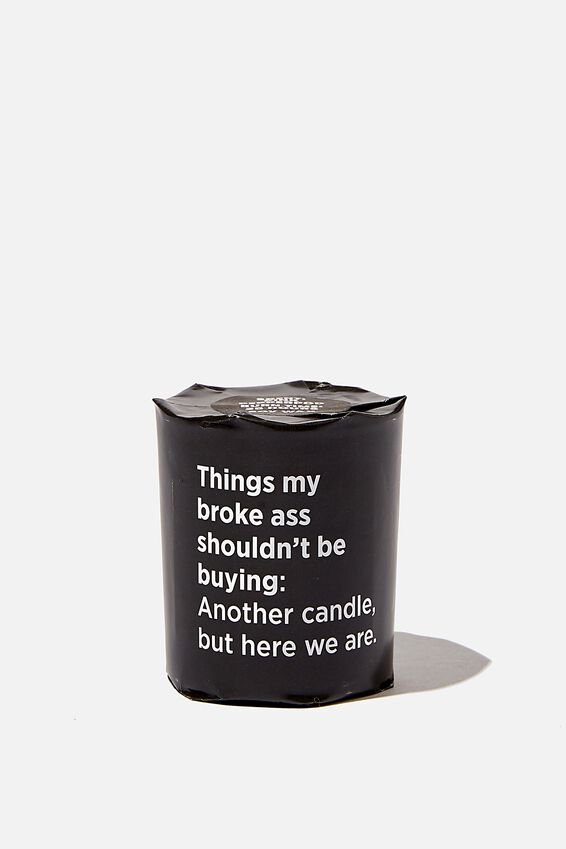 Talk To Me Candle Small, BROKE ASS