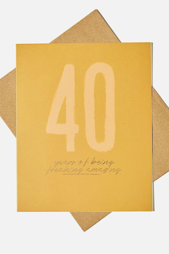 Age Card, 40 FREAKING AMAZING MUSTARD