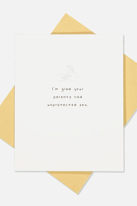Funny Birthday Card, UNPROTECTED BIRTHDAY