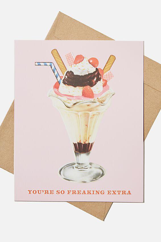Funny Birthday Card, FREAKIN EXTRA ICECREAM