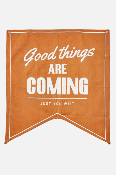 Large Pennant Wall Flag, GOOD THINGS ARE COMING