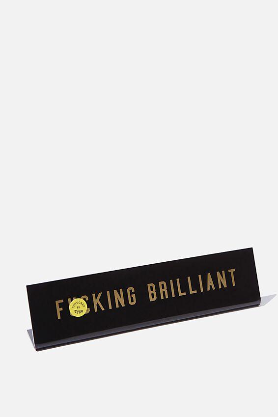 Desk Sign, F**KING BRILLIANT!!