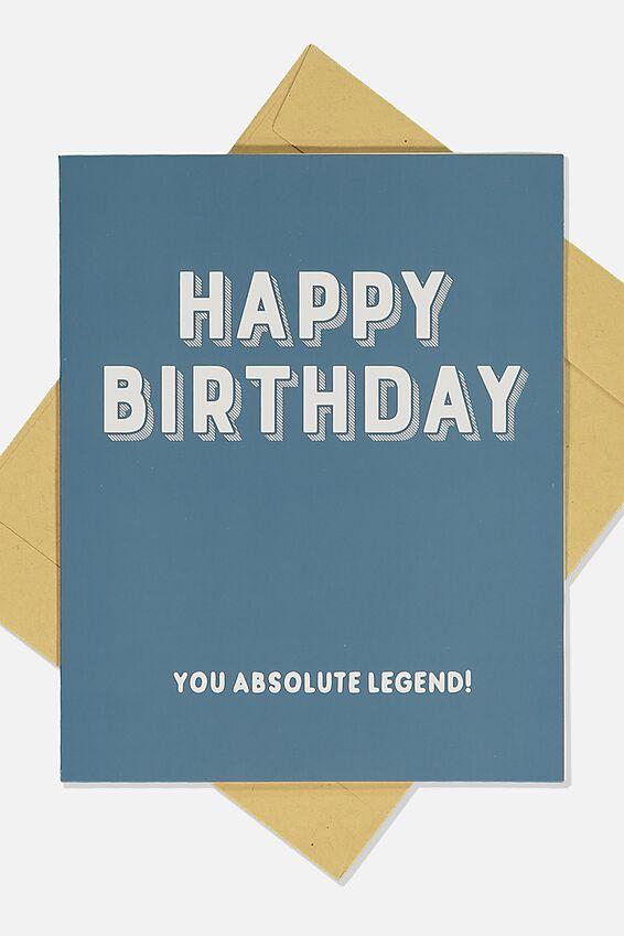 Nice Birthday Card, ABSOLUTE LEGEND BLUE