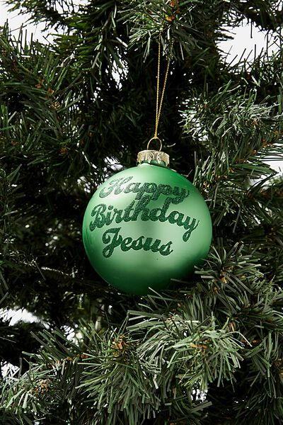 Small Glass Christmas Ornament, BAUBLE HAPPY BIRTHDAY JESUS