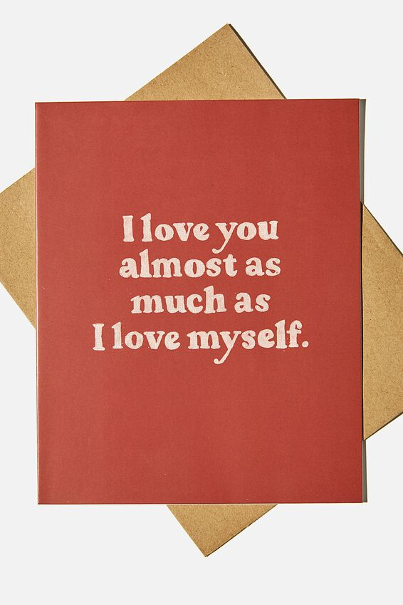 Love Card, I LOVE YOU AS MUCH AS MYSELF