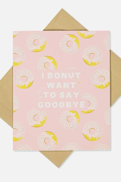 Goodbye Card, I DONUT WANT TO SAY GOODBYE